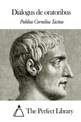 Dialogus de Oratoribus: ... - Tacitus, Publius Cornelius