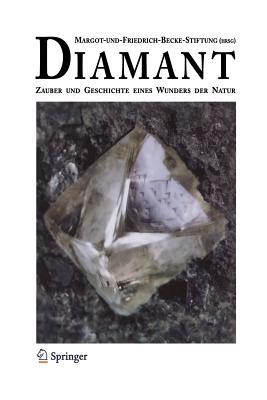 Diamant: Zauber Und Geschichte Eines Wunders Der Natur - Haas, Alois