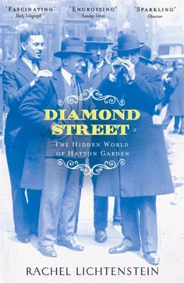 Diamond Street: The Hidden World of Hatton Garden - Lichtenstein, Rachel
