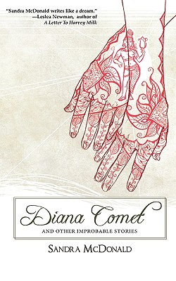 Diana Comet and Other Improbable Stories - McDonald, Sandra