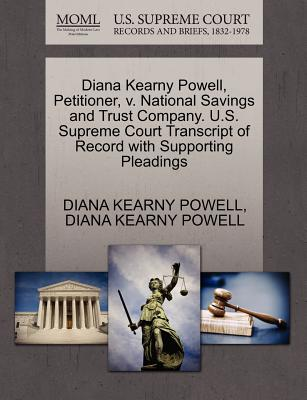 Diana Kearny Powell, Petitioner, V. National Savings and Trust Company. U.S. Supreme Court Transcript of Record with Supporting Pleadings - Powell, Diana Kearny