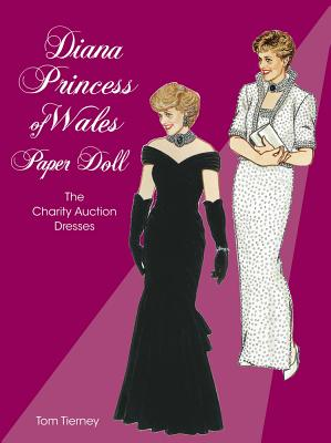 Diana Princess of Wales Paper Doll: The Charity Auction Dresses - Tierney, Tom