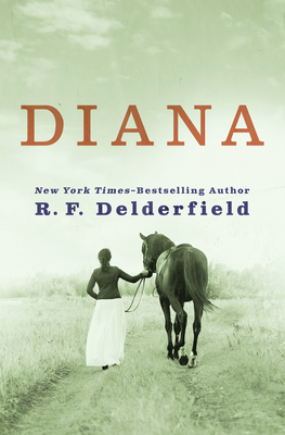 Diana - Delderfield, Ronald Frederick