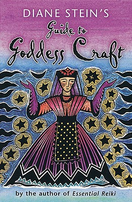 Diane Stein's Guide to Goddess Craft - Stein, Diane