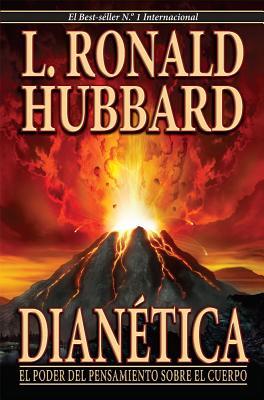Dianetica: La Ciencia Moderna de la Salud Mental - Hubbard, L Ron