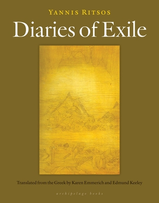 Diaries of Exile - Ritsos, Yannis, and Emmerich, Karen (Translated by), and Keeley, Edmund (Translated by)
