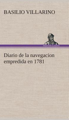 Diario de La Navegacion Empredida En 1781 - Villarino, Basilio