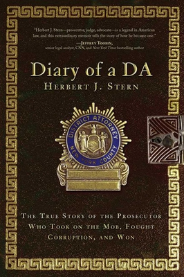 Diary of a Da: The True Story of the Prosecutor Who Took on the Mob, Fought Corruption, and Won - Stern, Herbert J