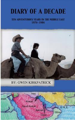 Diary of a Decade - Kirkpatrick, Gwen