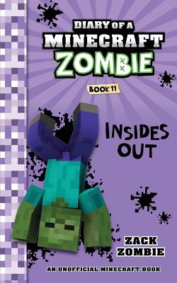 Diary of a Minecraft Zombie Book 11: Insides Out - Zombie, Zack