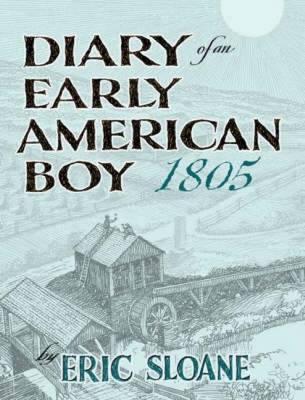 Diary of an Early American Boy, 1805 - Sloane, Eric