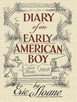 Diary of an Early American Boy: Noah Blake 1805 - Sloane, Eric