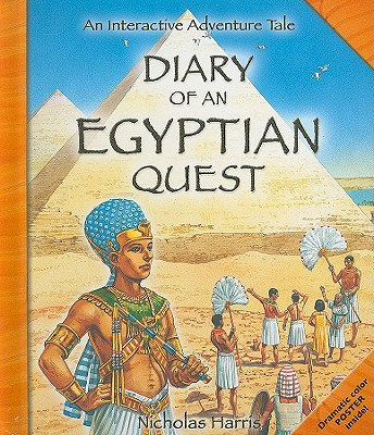 Diary of an Egyptian Quest: An Interactive Adventure Tale - Harris, Nicholas