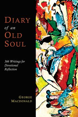 Diary of an Old Soul - MacDonald, George