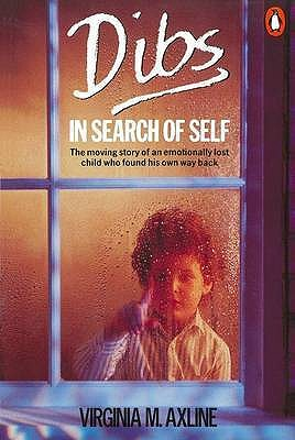 Dibs in Search of Self: Personality Development in Play Therapy - Axline, Virginia M.