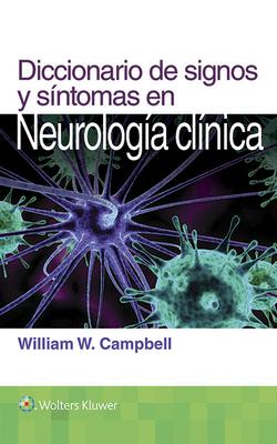 Diccionario de signos y sintomas en neurologia clinica - Campbell, William W.