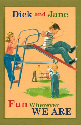 Dick and Jane Fun Wherever We Are - Grosset & Dunlap