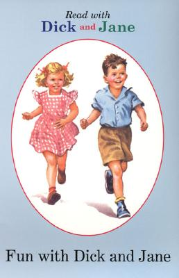 Dick and Jane: Fun with Dick and Jane - Penguin Young Readers