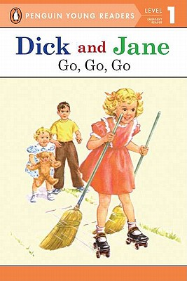 Dick and Jane Go, Go, Go (Penguin Young Reader Level 1) - Penguin Young Readers