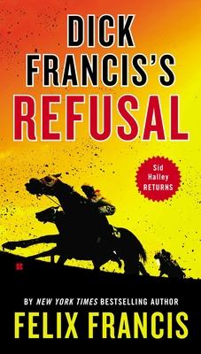 Dick Francis's Refusal - Francis, Felix