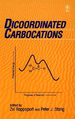 Dicoordinated Carbocations - Rappoport, Zvi, Professor (Editor)