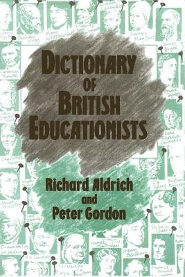 Dictionary of British Educationists - Aldrich, Richard, and Gordon, Peter