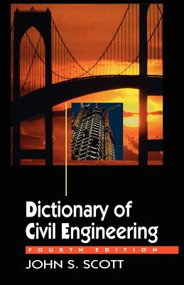 Dictionary of Civil Engineering - Scott, John S