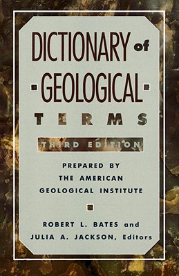 Dictionary of Geological Terms: Third Edition - American Geological Institute