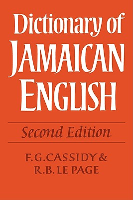Dictionary of Jamaican English - Cassidy, F G (Editor)