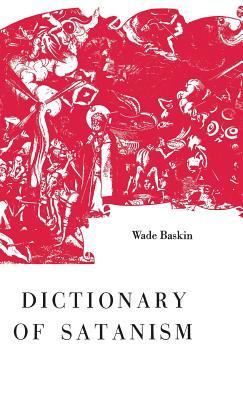 Dictionary of Satanism - Baskin, Wade