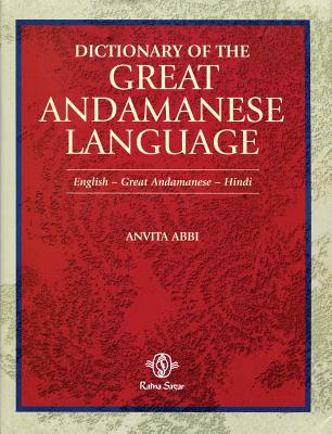 Dictionary of the Great Andamanese Language - Abbi, Anvita