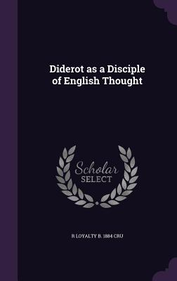 Diderot as a Disciple of English Thought - Cru, R Loyalty B 1884