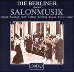 Die Berliner spielen Salonmusik