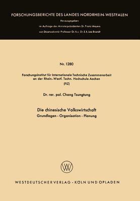 Die Chinesische Volkswirtschaft: Grundlagen -- Organisation -- Planung - Chang, Tsung-Tung
