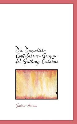 Die Damaster-Coptolabrus-Gruppe Der Gattung Carabus - Hauser, Gustav