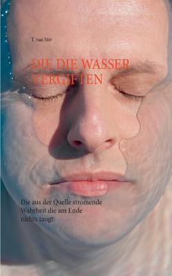 Die Die Wasser Vergiften - Van Stiv, T