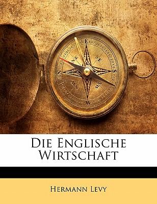 Die Englische Wirtschaft - Levy, Hermann