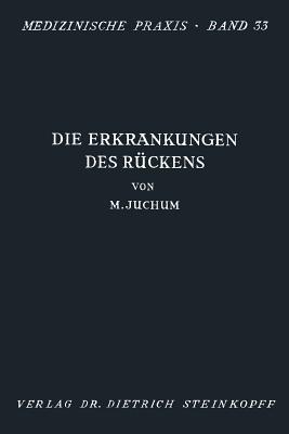 Die Erkrankungen Des Ruckens: Pathologie Und Therapie - Juchum, Martin