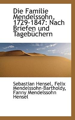 Die Familie Mendelssohn, 1729-1847: Nach Briefen Und Tagebuchern Vol 1 - Hensel, Sebastian, and Mendelssohn-Bartholdy, Felix, and Hensel, Fanny Mendelssohn