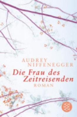 Die Frau DES Zeitreisenden - Niffenegger, Audrey