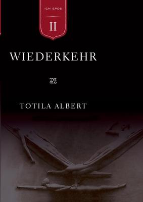 Die Geburt Aus Dem Ich Teil 2 - Wiederkehr - Albert, Totila, and Naranjo, Claudio, MD (Editor), and Elsaesser, Sebastian (Editor)