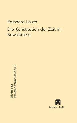 Die Konstitution der Zeit im Bewusstsein - Lauth, Reinhard