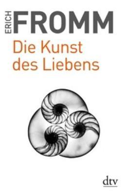 Die Kunst DES Liebens - Fromm, Erich