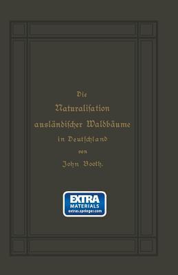 Die Naturalisation Auslandischer Waldbaume in Deutschland - Booth, John