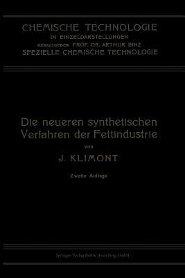 Die Neueren Synthetischen Verfahren Der Fettindustrie - Klimont, Isidor