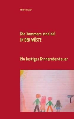 Die Sommers Sind Da! in Der Wuste - Tauber, Chiara, and Tauber, Heinz (Editor)