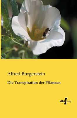 Die Transpiration Der Pflanzen - Burgerstein, Alfred