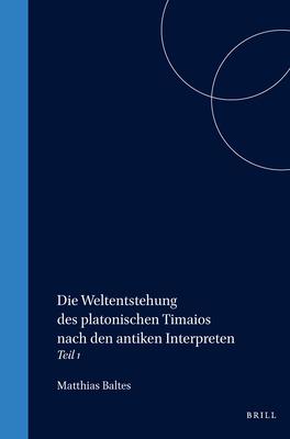 Die Weltentstehung des platonischen Timaios nach den antiken Interpreten: Teil 2. Proklos - Baltes, Matthias