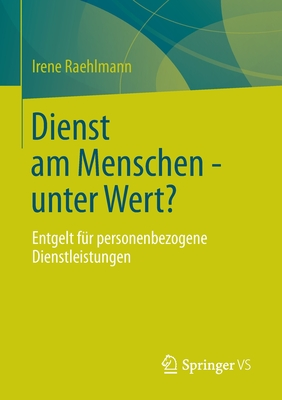 Dienst Am Menschen - Unter Wert?: Entgelt Fur Personenbezogene Dienstleistungen - Raehlmann, Irene