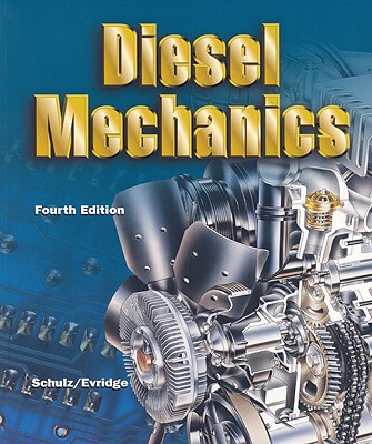 Diesel Mechanics - Schulz, Erich J, and Evridge, Ben L